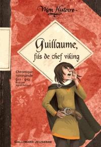 Guillaume, fils de chef viking- Chronique Normande 911-912 - Sigrid Renaud  