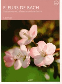 Fleurs de Bach et harmonie intérieure - Sigrid Schmidt |