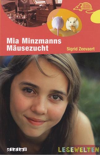 Sigrid Zeevaert - Mia Minnzmanns Mäusezucht.