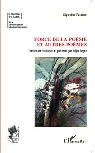 Sigurdur Palsson - Force de la poésie et autres poèmes.