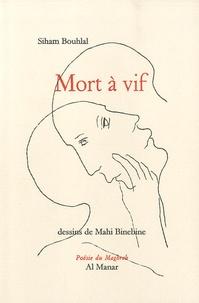 Siham Bouhlal - Mort à vif.