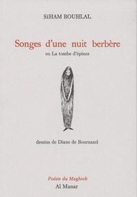 Siham Bouhlal - Songes d'une nuit berbère - Ou la tombe d'épines.