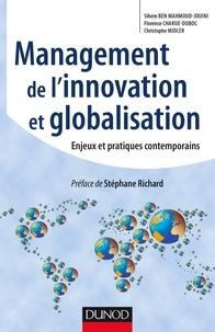 Sihem Ben Mahmoud-Jouini et Florence Charue-Duboc - Management de l'innovation et Globalisation - Enjeux et pratiques contemporains.