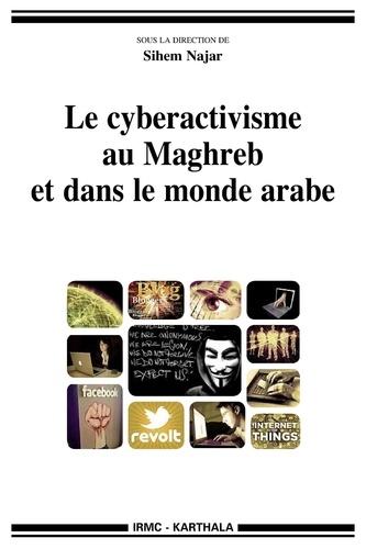 Sihem Najar - Le cyberactivisme au Maghreb et dans le monde arabe.