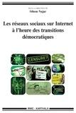 Sihem Najar - Les réseaux sociaux sur Internet à l'heure des transitions démocratiques.