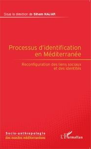 Sihem Najar - Processus d'identification en Méditerranée - Reconfiguration des liens sociaux et des identités.