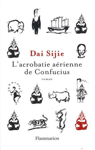 Sijie Dai - L'acrobatie aérienne de Confucius.