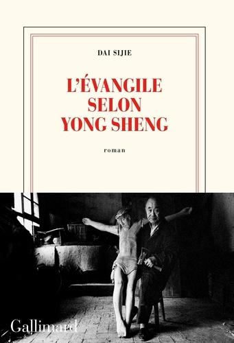 L'évangile selon Yong Sheng - Sijie Dai - Format PDF - 9782072836398 - 15,99 €