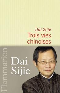 Sijie Dai - Trois vies chinoises.
