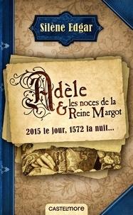 Silène Edgar - Adèle et les noces de la reine Margot.