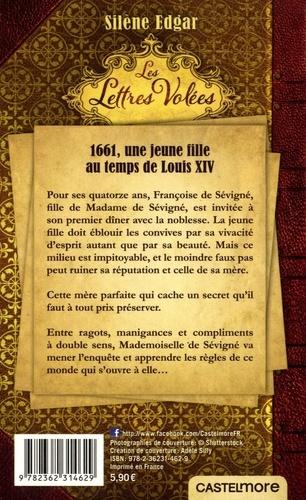 Les lettres volées. 1661, Mademoiselle de Sévigny au temps du Roi-Soleil