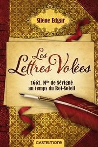 Ucareoutplacement.be Les Lettres Volées - 1661, Mademoiselle de Sévigné au temps du Roi-Soleil Image