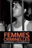 Silja Talvi - Femmes criminelles derrière les barreaux.
