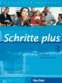Silke Hilpert et Daniela Niebisch - Schritte plus 3. Kursbuch + Arbeitsbuch - Deutsch als Fremdsprache. Niveau A2/1.