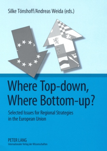 Silke Tönshoff et Andreas Weida - Where Top-down, Where Bottom-up? - Selected Issues for Regional Strategies in the European Union.