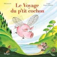 Sillousoune et Claire Bajen-Castells - Le voyage du p'tit cochon.