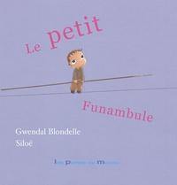 Siloé et Gwendal Blondelle - Le petit funambule.