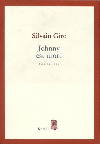 Johnny est mort - Silvain Gire - Format PDF - 9782021199161 - 8,99 €