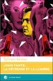 Silvain Reiner - John Fante, la détresse et la lumière.