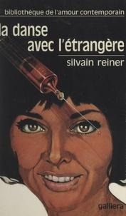 Silvain Reiner - La danse avec l'Étrangère.