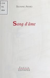 Silvaine Arabo - Sang d'âme : Poèmes (1997).