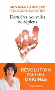 Silvana Condemi et François Savatier - Dernières nouvelles de Sapiens.