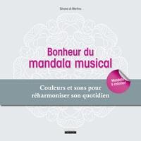 Bonheur du mandala musical - Couleurs et sons pour réharmoniser son quotidien.pdf