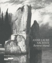 Silvana Editoriale - Anne-Laure Sacriste, Reverse Island.