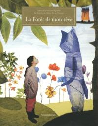 Silvana Editoriale - La forêt de mon rêve - Exposition Galerie d'art du Conseil général des Bouches-du-Rhône, Aix-en-Provence.