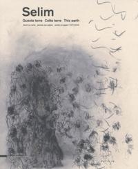 Silvana Editoriale - Selim - Cette terre, oeuvre sur papier (1977-2009).