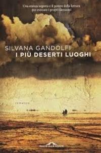 Silvana Gandolfi - I più deserti luoghi.