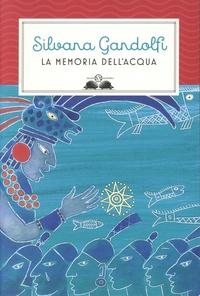 Silvana Gandolfi - La memoria dell'acqua.