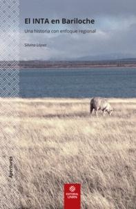Silvana López - El INTA en Bariloche - Una historia con enfoque regional.