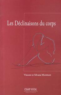 Silvana Mazeran et Vincent Mazeran - Les déclinaisons du corps - Pour une théorie psychanalytique de la somatisation.