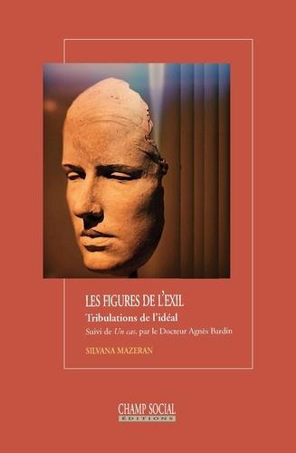 Les figures de l'exil. Tribulations de l'idéal