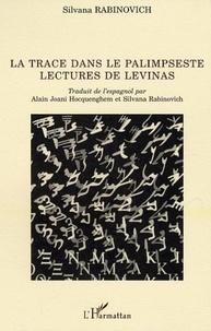 Silvana Rabinovich - La trace dans le palimpseste - Lectures de Levinas.
