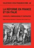 Silvana Seidel Menchi et Alain Tallon - La Réforme en France et en Italie - Contacts, comparaisons et contrastes.