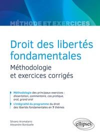 Silvano Aromatario et Alexandre Bonduelle - Droit des libertés fondamentales - Méthodologie et exercices corrigés.