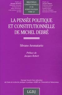 Silvano Aromatario - La pensée politique et constitutionnelle de Michel Debré.