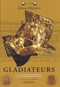 Silvano Mattesini - Gladiateurs.