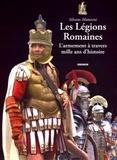Silvano Mattesini - Les Légions Romaines - L'armement à travers mille ans d'histoire.