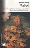 Silvano Petrosino - Babel - Architecture, philosophie et langage d'un délire.