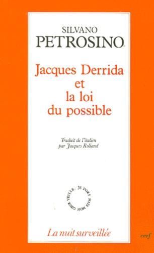 Silvano Petrosino - Jacques Derrida et la loi du possible.