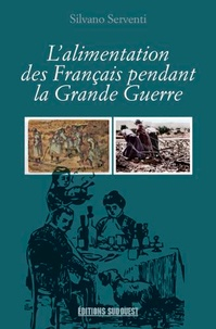 Silvano Serventi - L'alimentation des Français pendant la Grande Guerre.