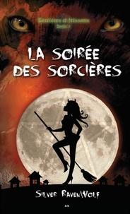 Silver RavenWolf - Sorcières et frissons Tome 1 : La soirée des sorcières.