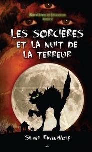Silver RavenWolf - Sorcières et frissons Tome 2 : Les sorcières et la nuit de la terreur.