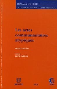 Silvère Lefevre - Les actes communautaires atypiques.