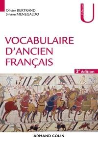 Silvère Menegaldo et Olivier Bertrand - Vocabulaire d'ancien français - 3e éd..