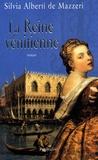 Silvia Alberti de Mazzeri - La Reine vénitienne.