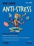 Silvia André - Mon cahier anti-stress.